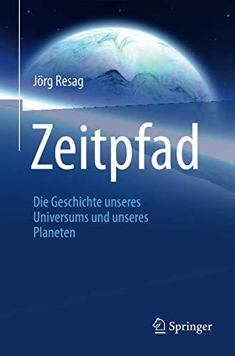 Zeitpfad: Die Geschichte unseres Universums und unseres Planeten