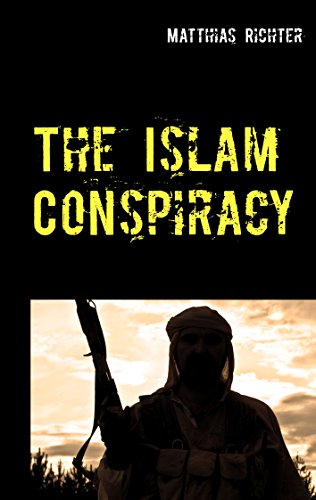 The Islam Conspiracy (English Edition)
