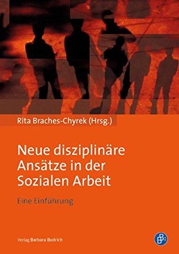 Neue disziplinäre Ansätze in der Sozialen Arbeit: Eine Einführung