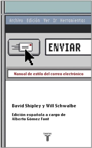 Enviar/Send: Manual De Estilo Del Correo Electronico/the Essential Guide to Email for Office and Home por David Shipley