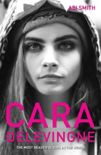 Cara Delevingne -The Most Beautiful Girl in the World (English Edition)