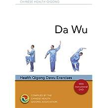 Da Wu: Health Qigong Da Wu Exercises