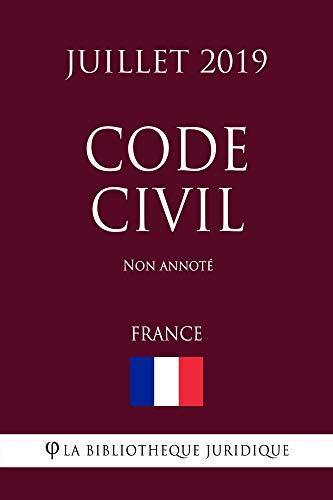 Code Civil (France) (Juillet 2019) Non annoté (French Edition)