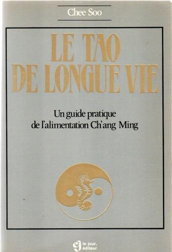 Le tao de longue vie : un guide pratique de l'alimentation Ch'ang Ming par Soo