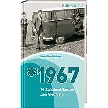 Jahrgang 1967: 14 Zwischenbilanzen zum Vierzigsten