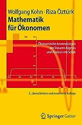 Mathematik für Ökonomen: Ökonomische Anwendungen der linearen Algebra und Analysis mit Scilab