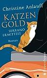 Katzengold: Serrano ermittelt. Roman (Kater Serrano ermittelt, Band 1)
