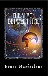 The Space Between Time: Volume 4 (The Time Travel Diaries of James Urquhart and Elizabeth Bicester)
