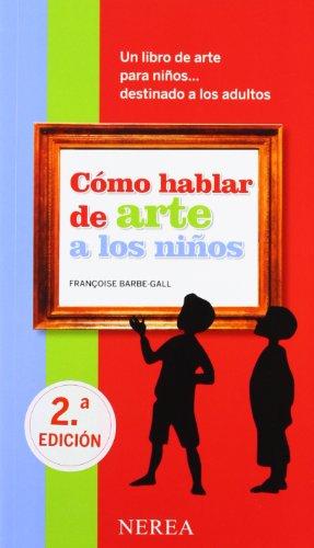 Cómo hablar de arte a los niños (Cómo hablar de... a los niños)