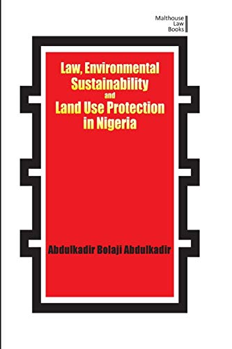Law, Environmental Sustainability, Land Use Planning and Protection in Nigeria (Malthouse Law Books) por Abdulkadir Bolaji Abdulkadir