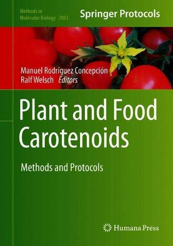 Plant and Food Carotenoids: Methods and Protocols (Methods in Molecular Biology (2083), Band 2083)