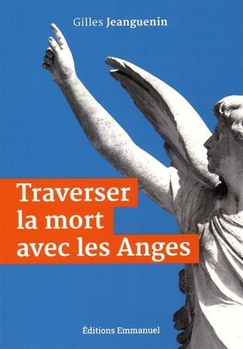 Traverser la mort avec les anges par Gilles Jeanguenin