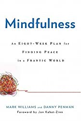 (Mindfulness: An Eight-Week Plan for Finding Peace in a Frantic World) By Williams, Mark (Author) Hardcover on (10 , 2011)