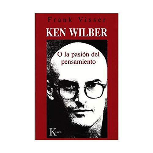 Ken Wilber o la pasión del pensamiento (Ensayo (kairos))