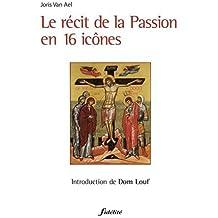 Le récit de la Passion en 16 icônes