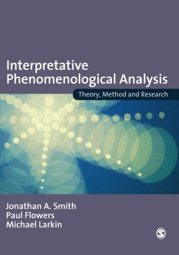 Interpretative Phenomenological Analysis: Theory, Method and Research: Understanding Method and Application