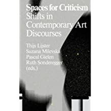 Spaces for Criticism: Shifts in Contemporary Art Discourses (Antennae) by Luc Boltanski (2015-12-29)