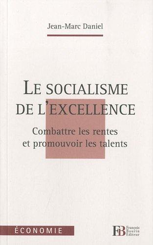 Le socialisme de l'excellence : Comb...