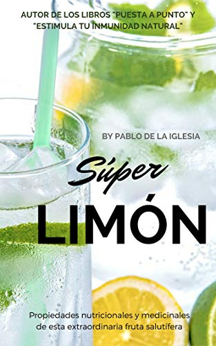 Súper Limón: Propiedades nutricionales y medicinales de esta extraordinaria fruta salutífera