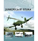 [(Junkers Ju 87 Stuka)] [ By (author) Mike Guardia, Illustrated by Adam Tooby, Illustrated by Henry Morshead ] [July, 2014]