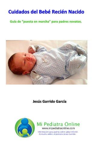 Cuidados del Bebé Recién nacido (Spanish Edition)