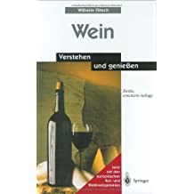 Wein: Verstehen und genießen