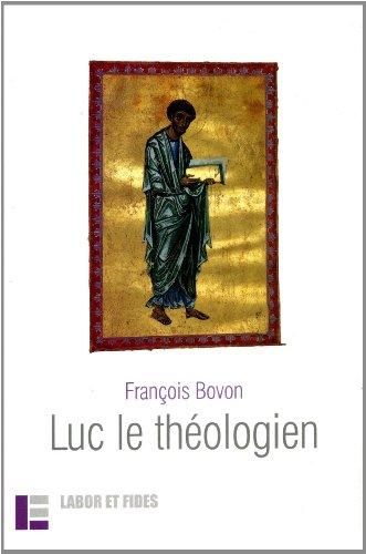 Luc le théologien par François Bovon