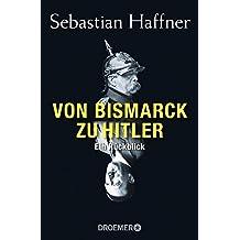 Von Bismarck zu Hitler: Ein Rückblick