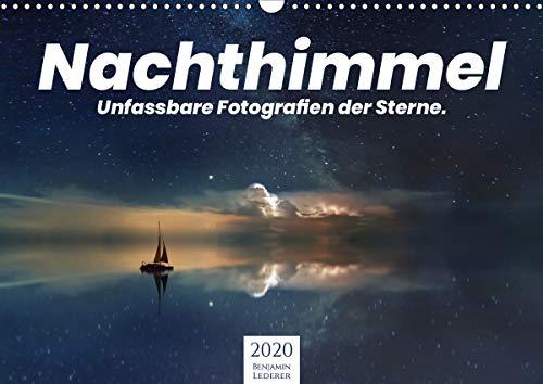 Nachthimmel - Unfassbare Fotografien der Sterne. (Wandkalender 2020 DIN A3 quer)