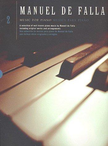 Manuel De Falla: Music For Piano Volume 2 - Partitions par  Chester Music