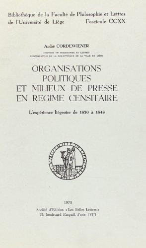 Organisations Politiques et Milieux de Presse en Regime Censitaire