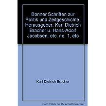 Bonner Schriften zur Politik und Zeitgeschichte. Herausgeber: Karl Dietrich Bracher u. Hans-Adolf Jacobsen, etc. no. 1, etc