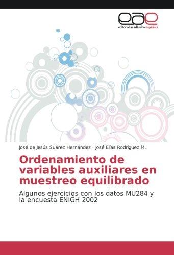 Ordenamiento de variables auxiliares en muestreo equilibrado: Algunos ejercicios con los datos MU284 y la encuesta ENIGH 2002