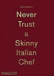 Massimo Bottura: Never Trust A Skinny Italian Chef (FOOD COOK)