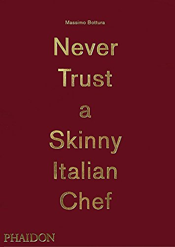 Pdf download massimo bottura never trust a skinny italian chef author massimo bottura format pdf epub mobi audiobook kindle etc downloaded 476 files reading 229 people fandeluxe Image collections