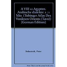 Agypten. Arabische Dialekte. a VIII 12: 1: 1 Mio. (Tuebinger Atlas Des Vorderen Orients (Tavo))