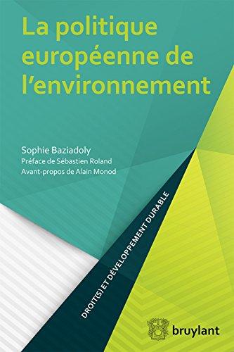La politique européenne de l'environnement (Droit(s) et développement durable)