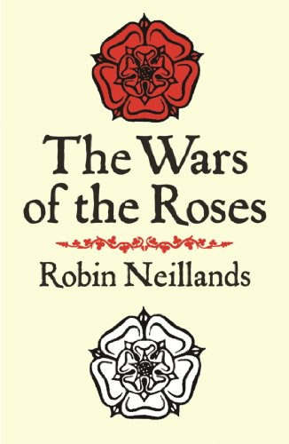 The Wars of the Roses (CASSELL MILITARY PAPERBACKS) (English Edition)
