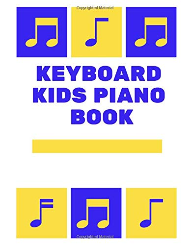 keyboard kids piano book: Blank Sheet Music Composition and Notation Notebook /Staff Paper/Music Composing / Songwriting/Piano/Guitar/Violin/Keyboard ... music paper/music paper 9-12 spiral book