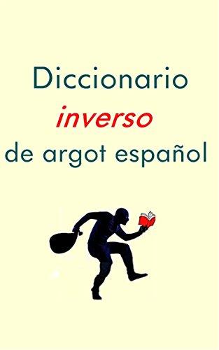 Diccionario Inverso de Argot Español por Elena Panteleeva