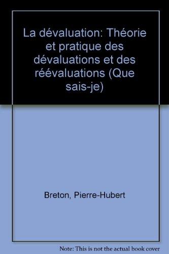 La Dvaluation : Thorie et pratique des dvaluations et des rvaluations