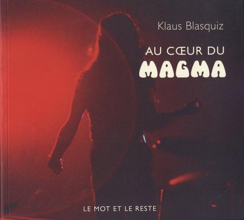 Au coeur du Magma par Klaus Blasquiz