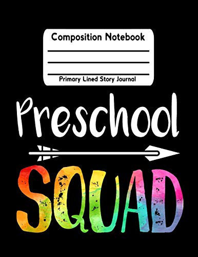 Preschool Squad: Primary Composition Notebook Story Journal Picture Space 11.625