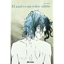 El azul es un color cálido (Spanish edition of Blue is the Warmest Color) by Julie Maroh (2011-06-17)