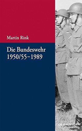 Die Bundeswehr 1950/55-1989 (Beiträge zur Militärgeschichte – Militärgeschichte kompakt)