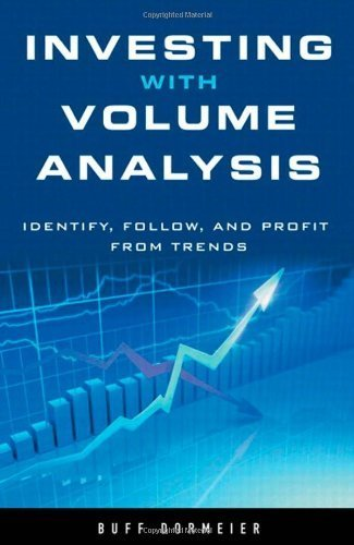 Investing with Volume Analysis: Identify, Follow, and Profit from Trends (paperback) by Dormeier, Buff Pelz (2012) Paperback
