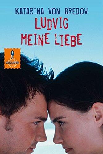Ludvig meine Liebe: Roman (Gulliver): Alle Infos bei Amazon