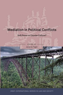 [Mediation in Political Conflicts: Soft Power or Counter Culture] (By: Jacques Faget) [published: April, 2011]