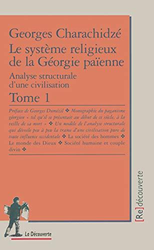 Le système religieux et la Géorgie païenne, tome 1