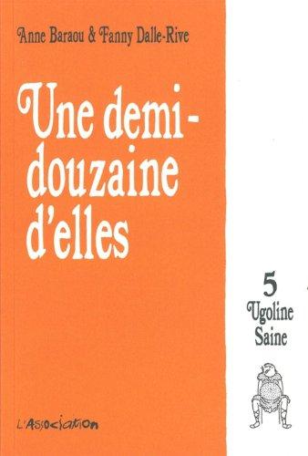 Ugoline Saine, Tome 5 : Une demi douzaine d'elles